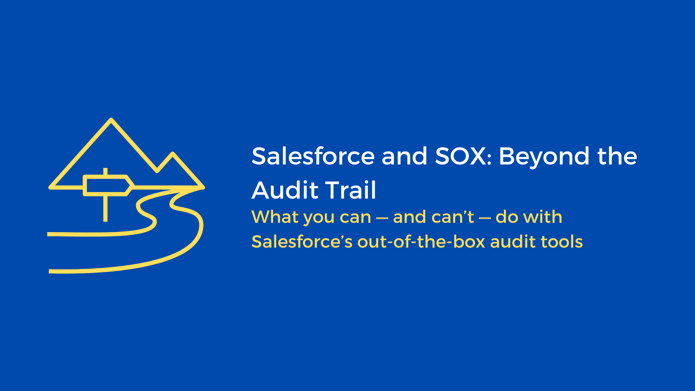 Salesforce and SOX Beyond the Audit Trail-3