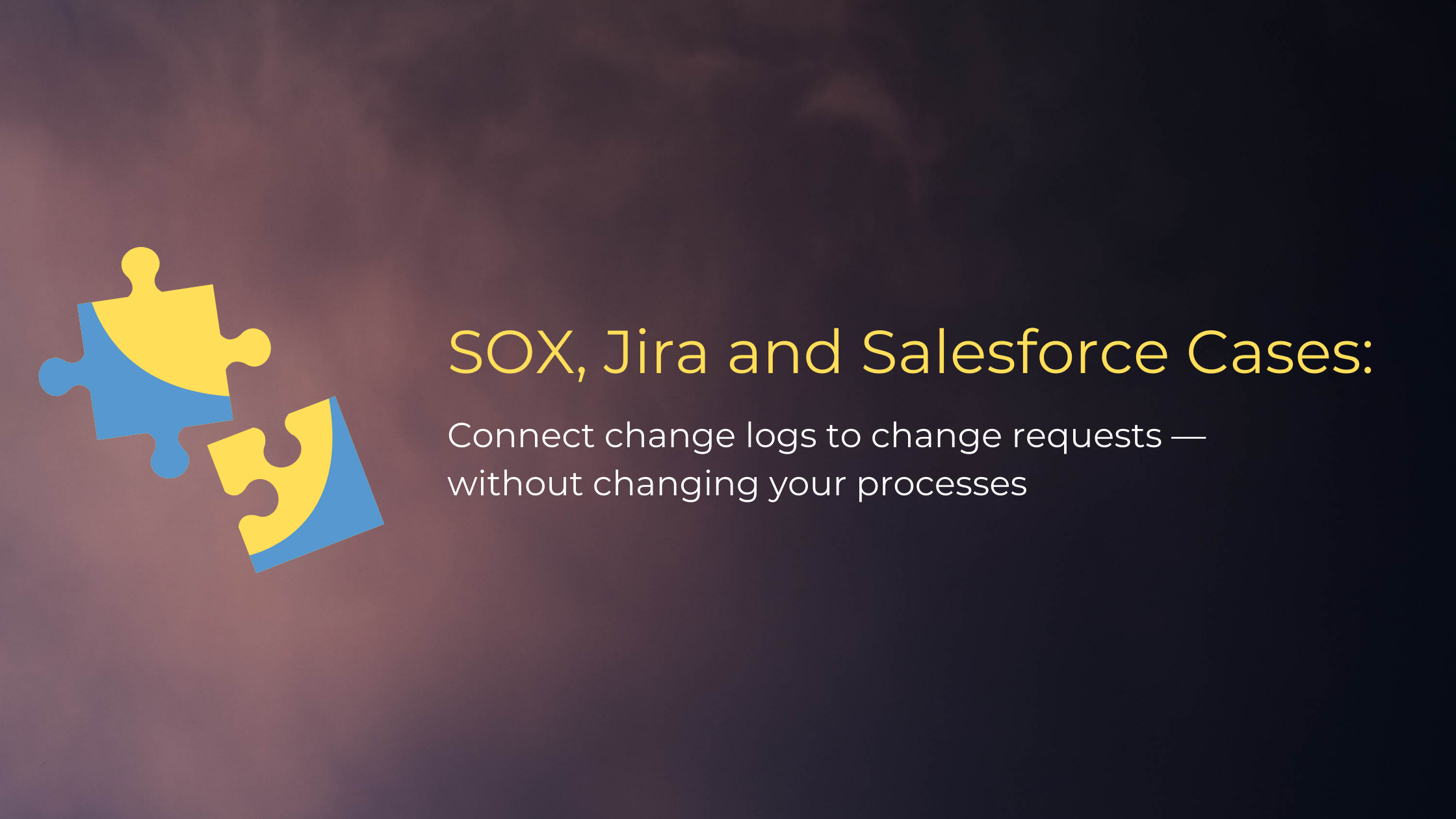SOX, Jira and Salesforce Cases-3