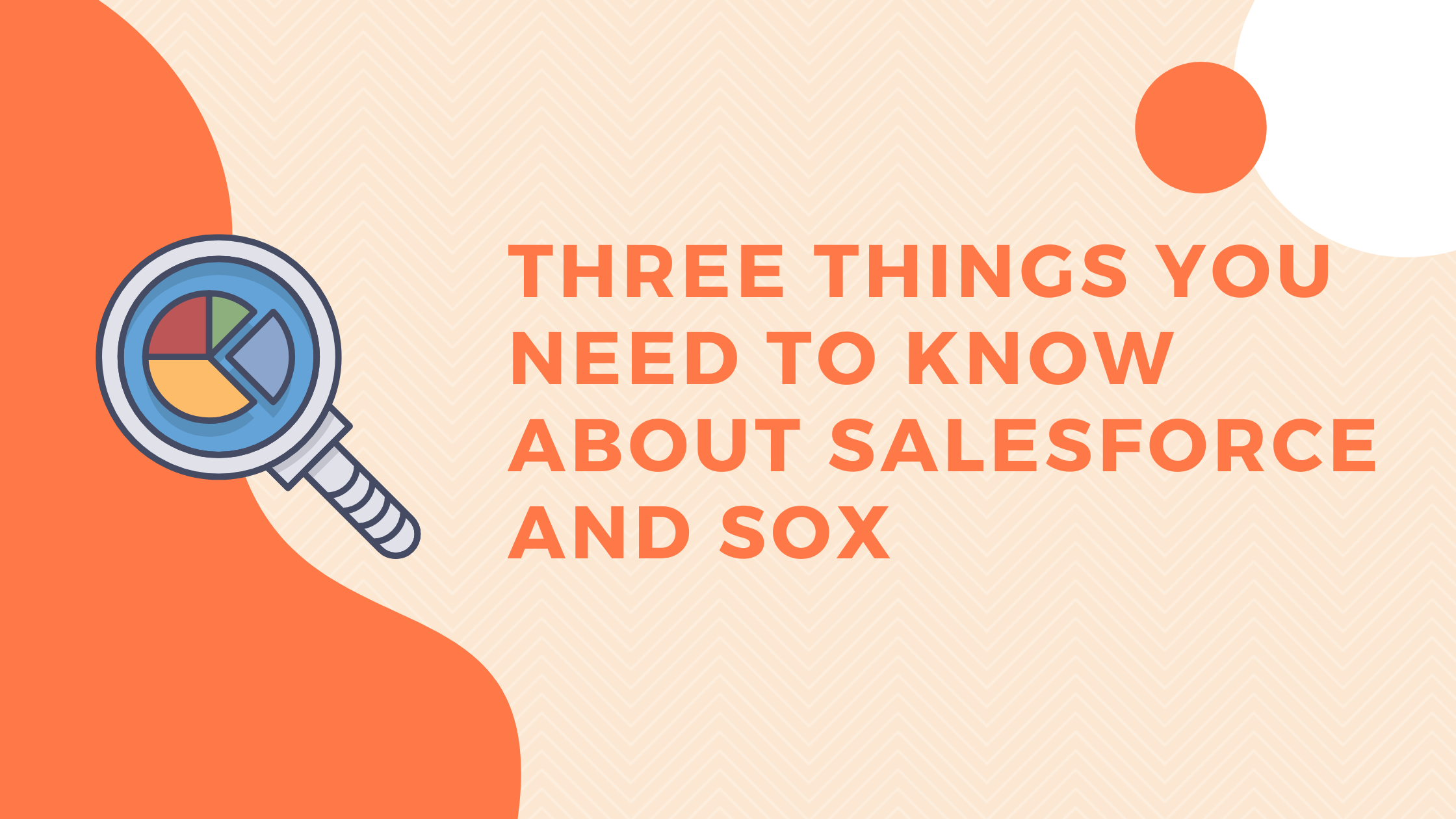Three things about sox and salesforce-1