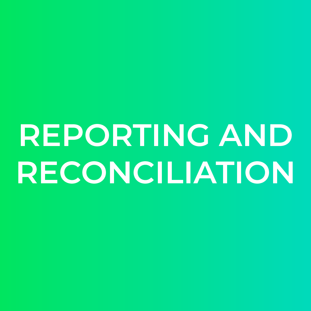 Reporting and Reconciliation